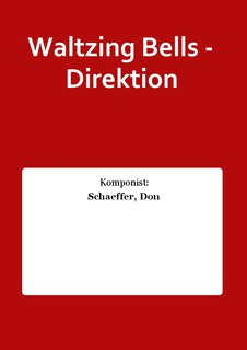 Waltzing Bells - Direktion