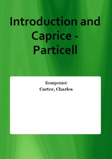 Introduction and Caprice - Particell
