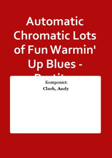 Automatic Chromatic Lots of Fun Warmin Up Blues - Partitur