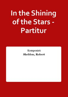In the Shining of the Stars - Partitur