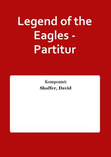 Legend of the Eagles - Partitur