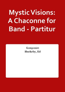 Mystic Visions: A Chaconne for Band - Partitur