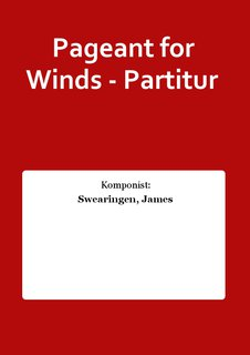 Pageant for Winds - Partitur
