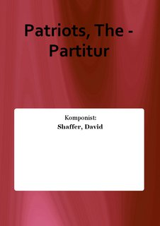 Patriots, The - Partitur