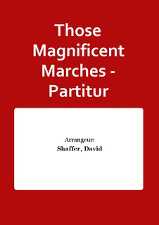Those Magnificent Marches - Partitur