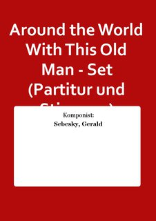 Around the World With This Old Man - Set (Partitur und Stimmen)