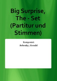 Big Surprise, The - Set (Partitur und Stimmen)