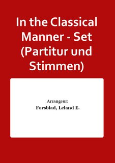 In the Classical Manner - Set (Partitur und Stimmen)