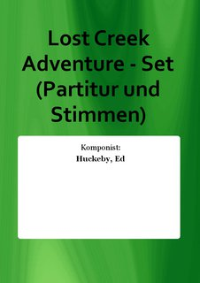 Lost Creek Adventure - Set (Partitur und Stimmen)