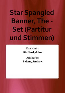 Star Spangled Banner, The - Set (Partitur und Stimmen)