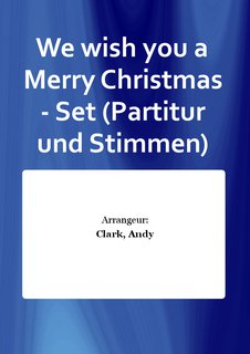 We wish you a Merry Christmas - Set (Partitur und Stimmen)
