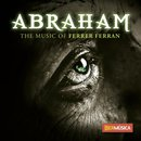 Abraham - The Music of Ferrer Ferran