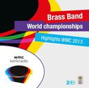 Highlights WMC 2013 - World Championships Brass Band