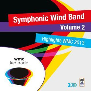Highlights WMC 2013 - Symphonic Wind Band Volume 2