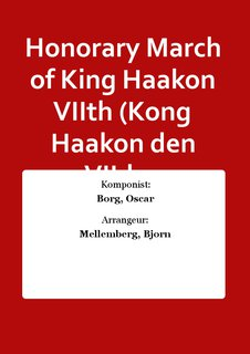 Honorary March of King Haakon VIIth (Kong Haakon den VIIdes Honnørmarsch)