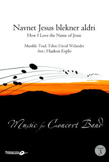 How I Love the Name of Jesus (Navnet Jesus blekner aldri)