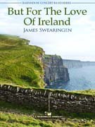 But For The Love Of Ireland - A3 Partitur