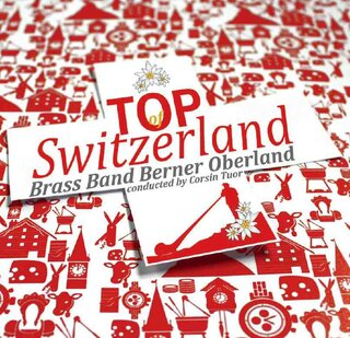 Top of Switzerland - Brass Band Berner Oberland
