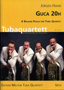 Guca 20H - A Balkan Polka for Tuba Quartet