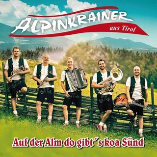 Auf der Alm do gibts koa S�nd - Alpinkrainer