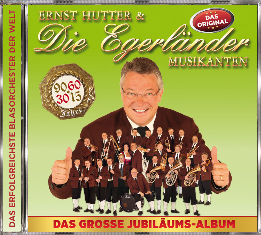 das gro e jubil ums album ernst hutter die egerl nder musikanten. Black Bedroom Furniture Sets. Home Design Ideas