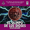 El Olimpo de los Dioses - The Royal Symphonic Band of the...