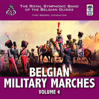 Belgian Military Marches Volume 4 - The Royal Symphonic Band of the Belgian Guides