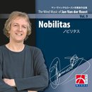 Nobilitas - The Wind Music of Jan Van der Roost Vol. 9