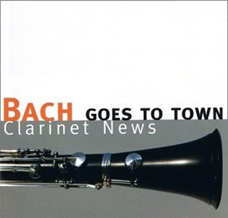 Bach goes to Town - Clarinet News