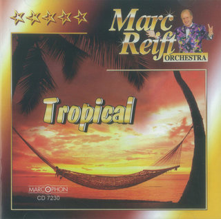Tropical - Marc Reift Orchestra
