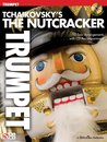 Tchaikovskys The Nutcracker - Trompete