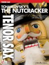 Tchaikovskys The Nutcracker - Tenorsaxofon