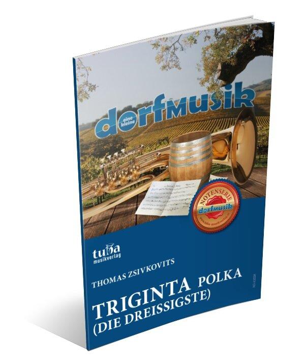 Triginta (Die Dreißigste) | Noten - Polkas | Thomas Zsivkovits | Arr ...
